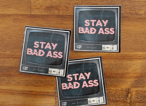 Stay Bad Ass Sticker