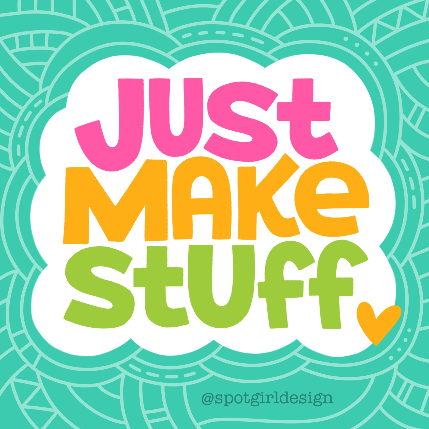 Just Make Stuff