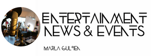 Entertainment News & Artist Watch by Marla Guloien