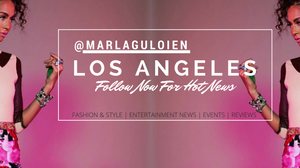 Marla Guloien In Los Angeles | Fashion Style Entertainment News & Tech Blog