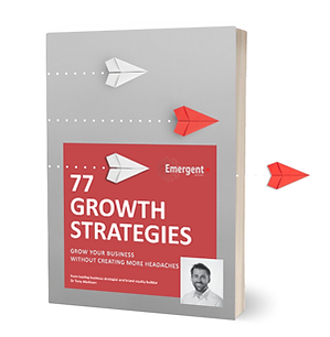 77 Growth Strategies from emergent works from Dr Tony Aitchison