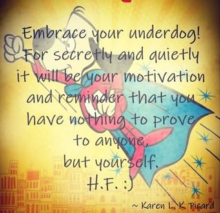 EMBRACE YOUR UNDERDOG