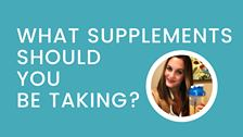 Which Supplements Should You Be Taking?