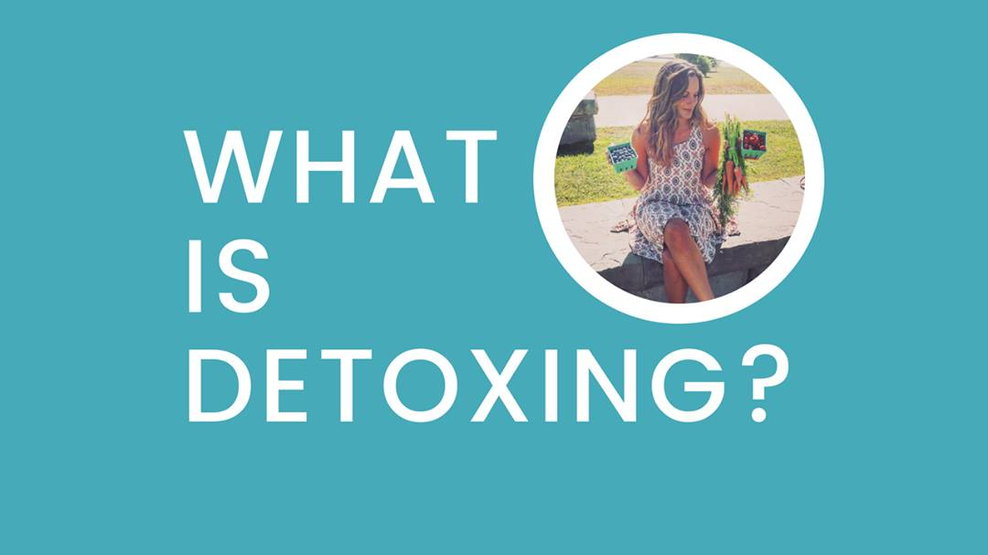 Detoxing. What is it and why should you care?