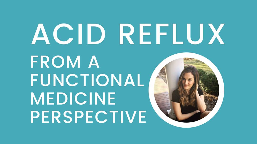 Acid Reflux From a Functional Medicine Perspective