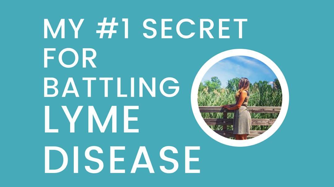 My #1 Secret for Battling Lyme Disease
