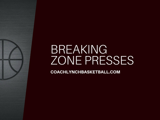 Special Situations: Breaking Zone Presses