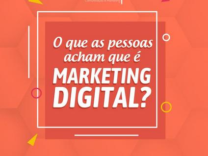 Você entendeu Marketing Digital errado!