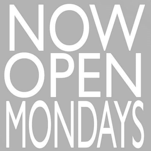 we are now open mondays