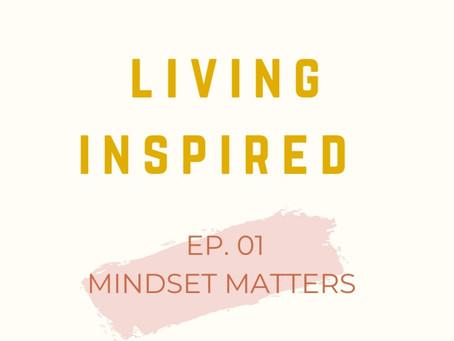 Ep. 1 Mindset Matters