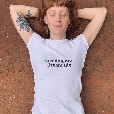 Creating My Dream Life Tee