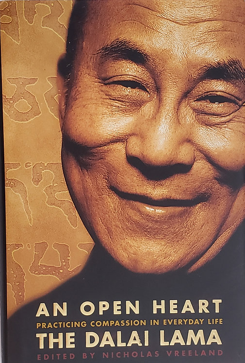 AN OPEN HEART, Practicing Compassion in Everyday Life by The Dalai Lama