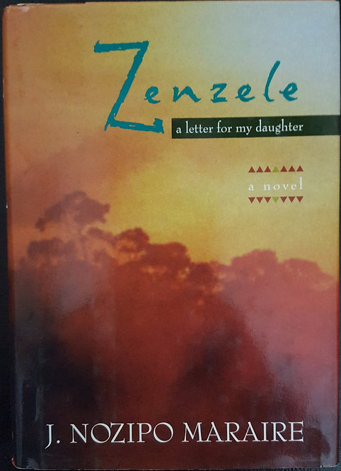 Zenzele, A letter for my daughter by J. Nozipo Maraire