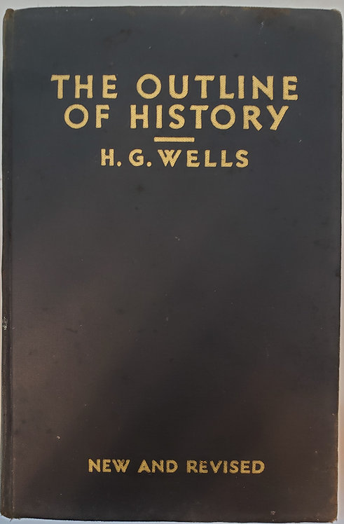 The New and Revised Outline of History by H.G. Wells