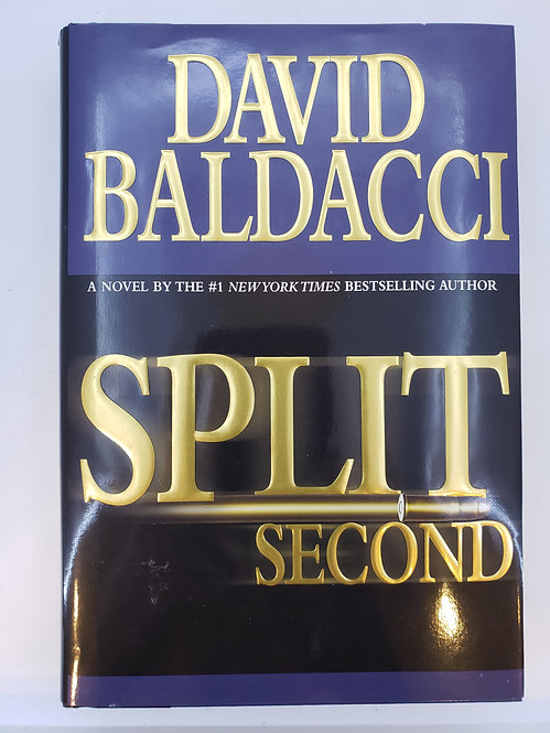 Split Second, A Novel by David Baldacci
