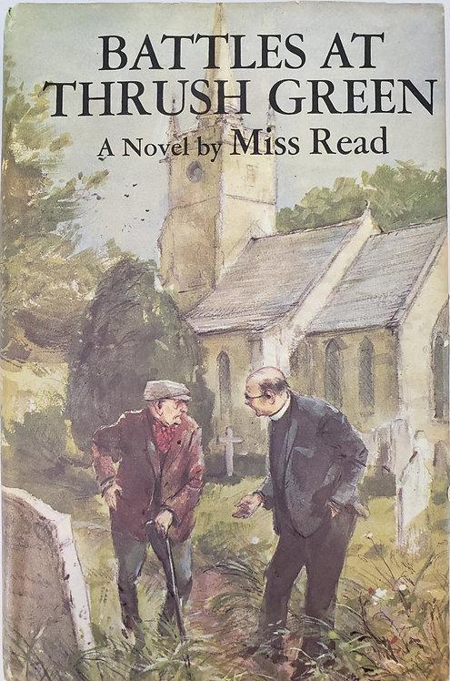 BATTLES AT THRUSH GREEN, a novel by Miss Read