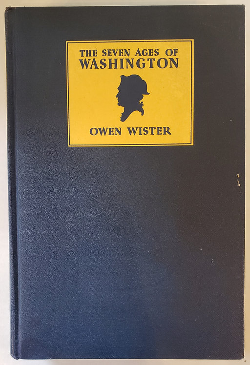The Seven Ages of Washington by Owen Wister