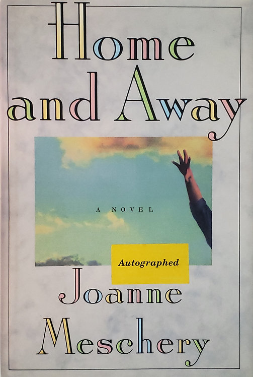 Home and Away, a novel by Joanne Meschery