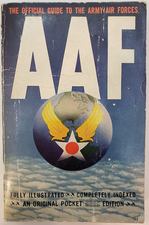 AAF: The Official Guide To The Army Air Forces