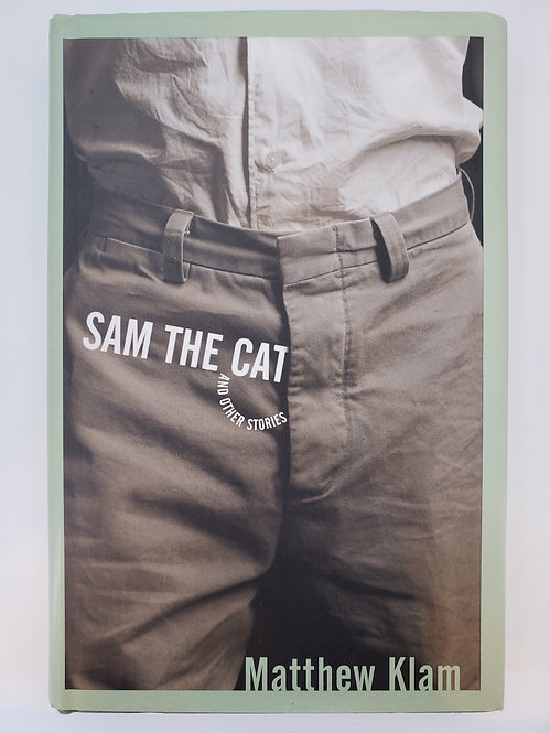 Sam The Cat and Other Stories by Matthew Klam