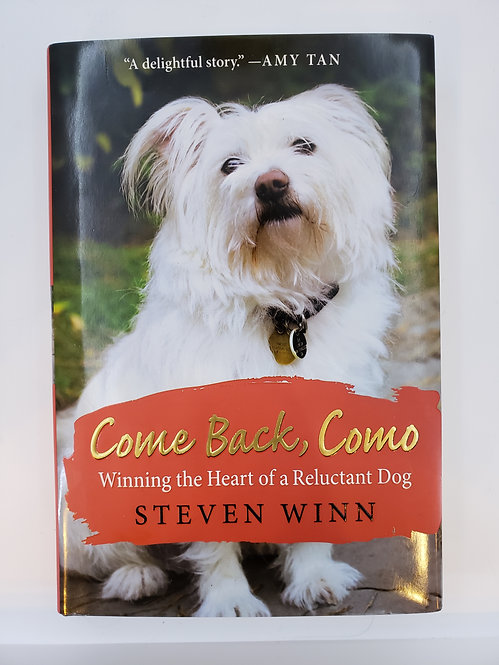 Come Back, Como; Winning the Heart of a Reluctant Dog by Steven Winn