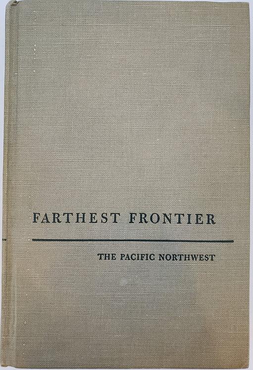 FARTHEST FRONTIER, The Pacific Northwest by Sidney Warren