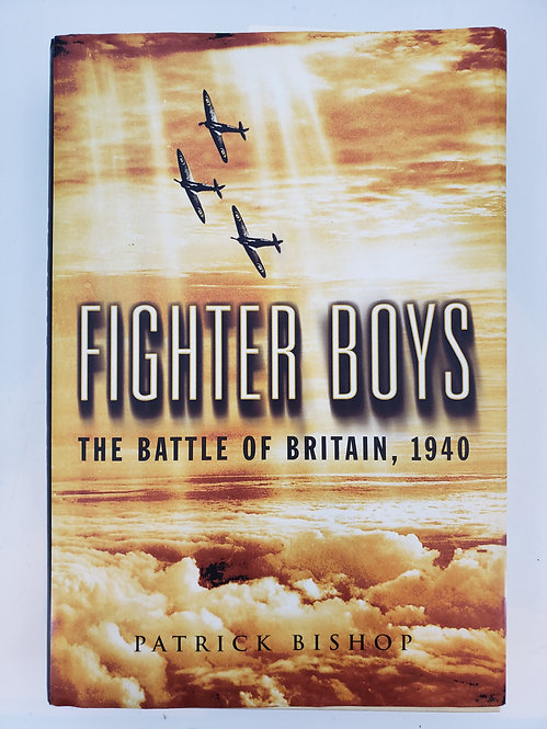 Fighter Boys, The Battle of Britain, 1940 by Patrick Bishop