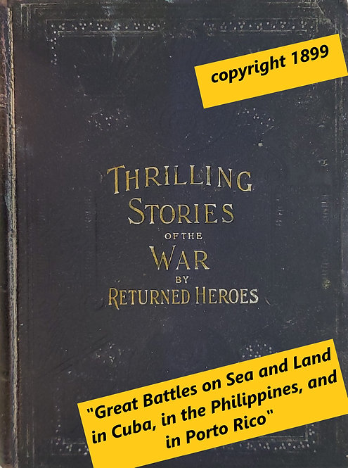 Reminiscences and Thrilling Stories of the War by Returned Heros