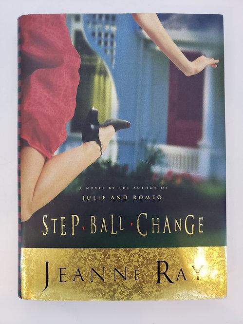 Step Ball Change, a novel by Jeanne Ray