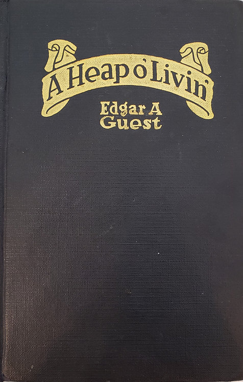 A Heap O'Livin by Edgar A. Guest