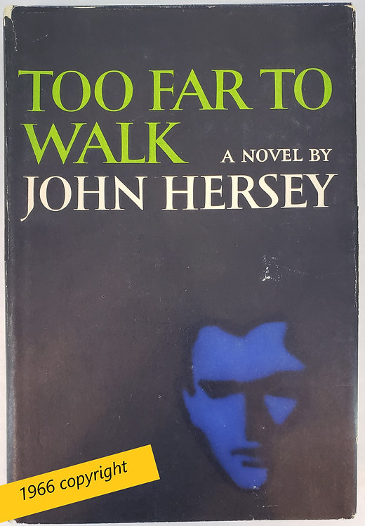 Too Far To Walk, a novel by John Hersey