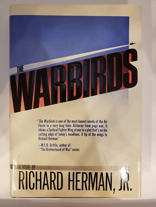The Warbirds by Richard Herman, Jr.
