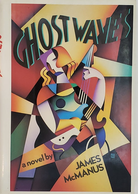 GHOST WAVES, a novel by James McManus
