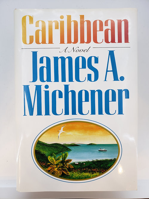 Caribbean, A Novel by James A. Michener