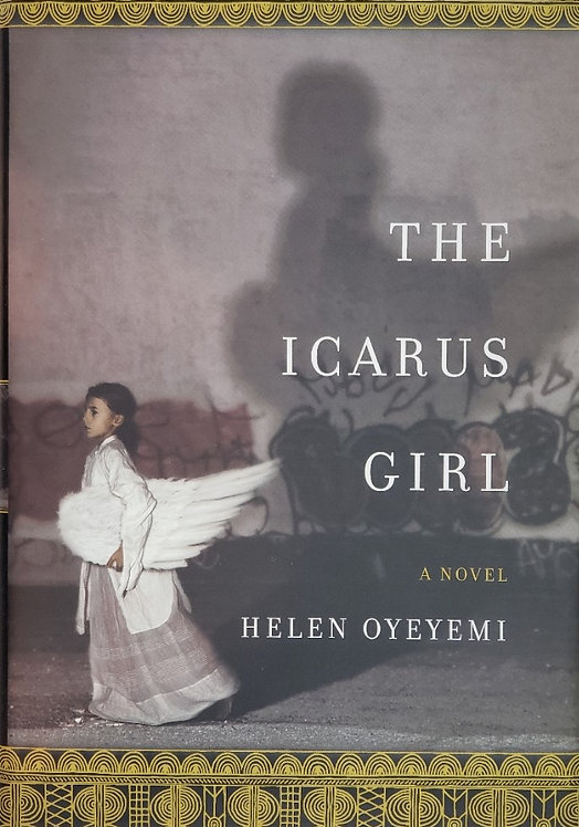 THE ICARUS GIRL, a novel by Helen Oyeyemi