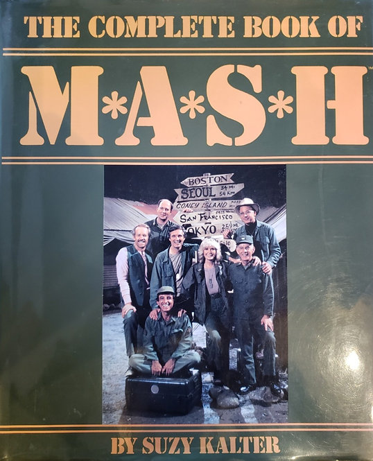 The Complete Book of MASH by Suzy Kalter