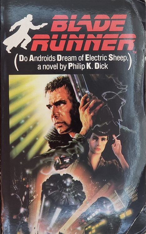 BLADE RUNNER (Do Androids Dream of Electric Sheep?) by Philip K. Dick