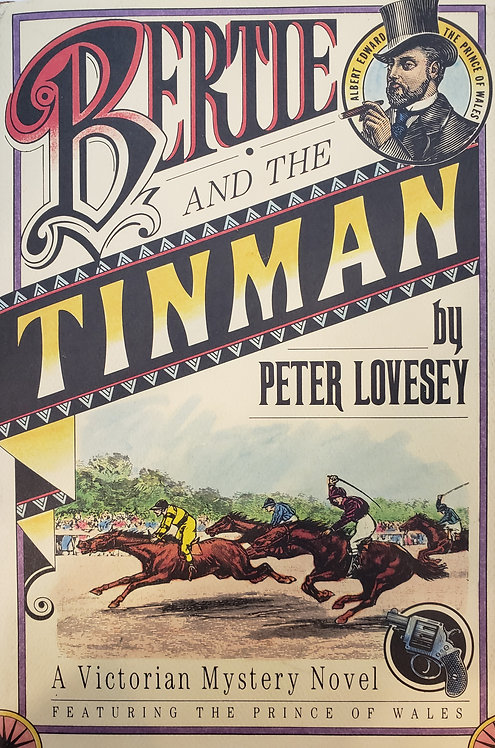 Bertie And The Tinman, A Victorian Mystery Novel by Peter Lovesey
