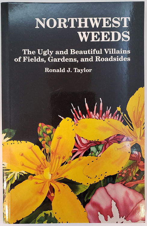 Northwest Weeds, The Ugly and Beautiful Villains ... by Ronald J. Taylor