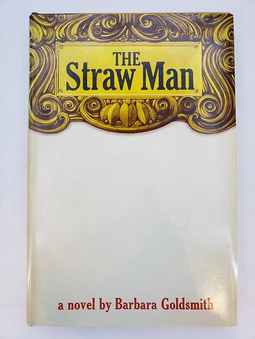 the Straw Man by Barbara Goldsmith