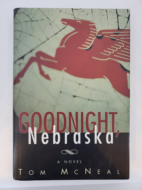 Goodnight, Nebraska a novel by Tom McNeal