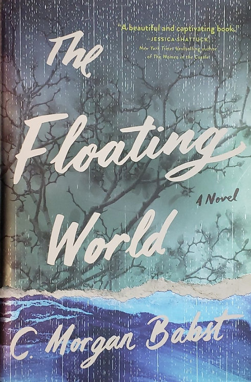 The Floating World, a novel by C. Morgan Babst