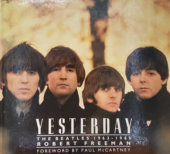 YESTERDAY, The Beatles 1963-1965 by Robert Freeman