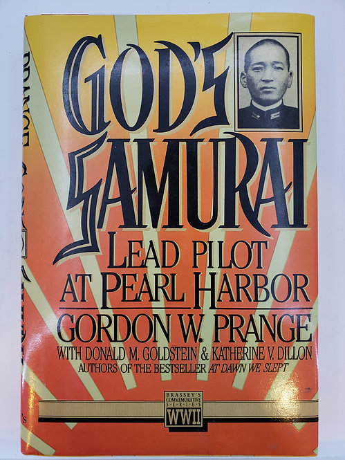 God's Samurai, Lead Pilot at Pearl Harbor by Gordon W. Prange