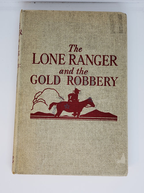 The Lone Ranger and the Gold Robbery by Fran Striker