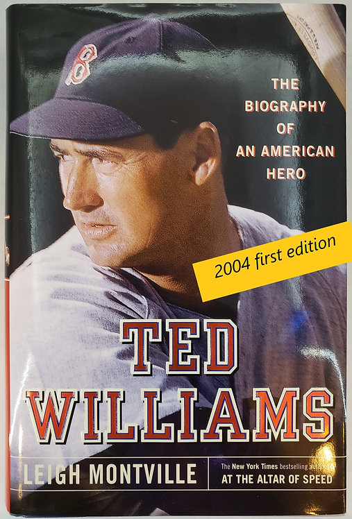 Ted Williams, The Biography of an American Hero by Leigh Montville