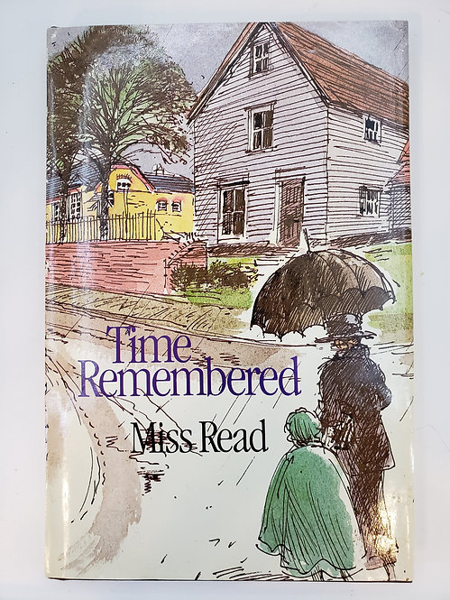 Time Remembered by Miss Read