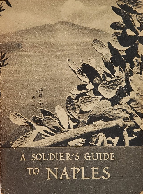 A SOLDIER'S GUIDE TO NAPLES (WWII)