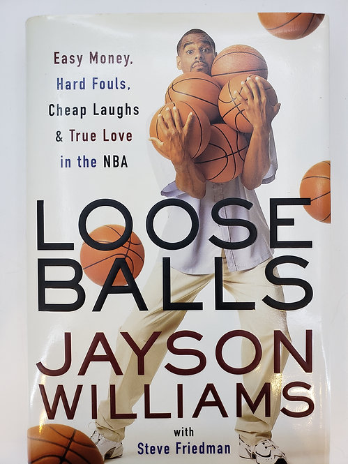 Loose Balls: Easy Money, Hard Fouls, Cheap Laughs, and True Love in the NBA