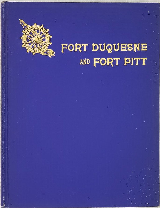 FORT DUQUESNE and FORT PITT, Early Names of Pittsburgh Streets